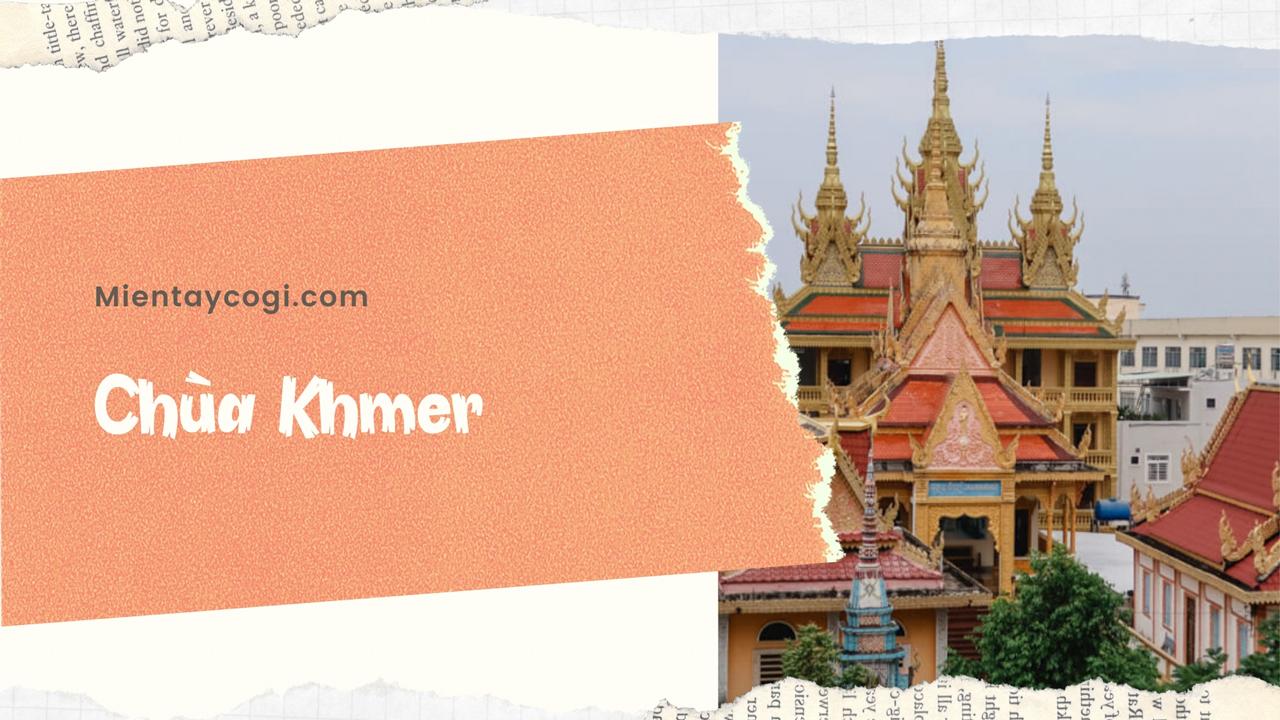 Chùa Khmer là điểm du lịch Cần Thơ khá hấp dẫn