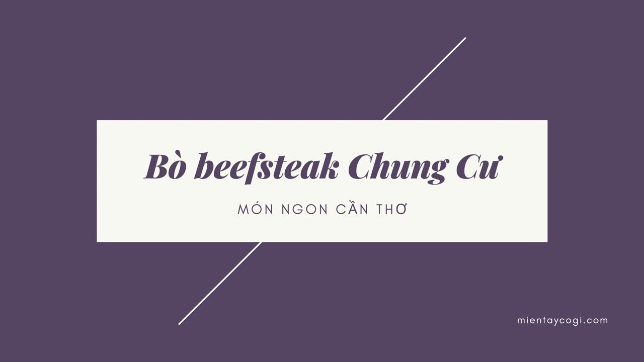 Bò beefsteak Chung Cư