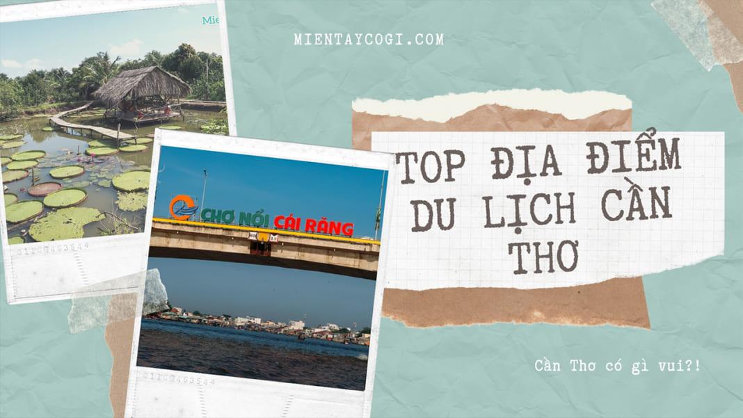 Top địa điểm du lịch Cần Thơ