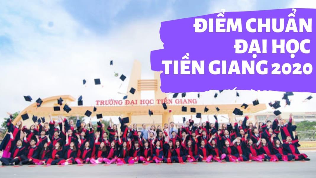 Điểm chuẩn đại học Tiền Giang 2020