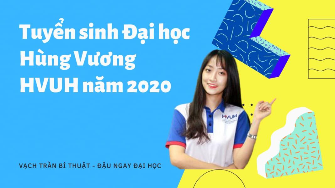 Tuyển sinh đại học Hùng Vương 2020 HVUH