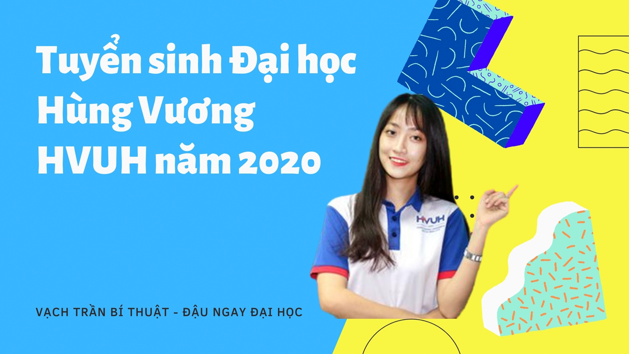 Tuyển sinh Đại học Hùng Vương 2020 Hồ Chí Minh | HVUH từ A-Z