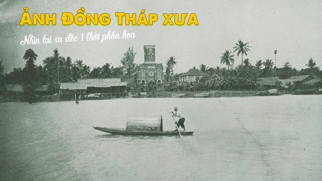 Hình ảnh Đồng Tháp xưa