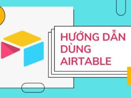 Airtable là gì và hướng dẫn sử dụng