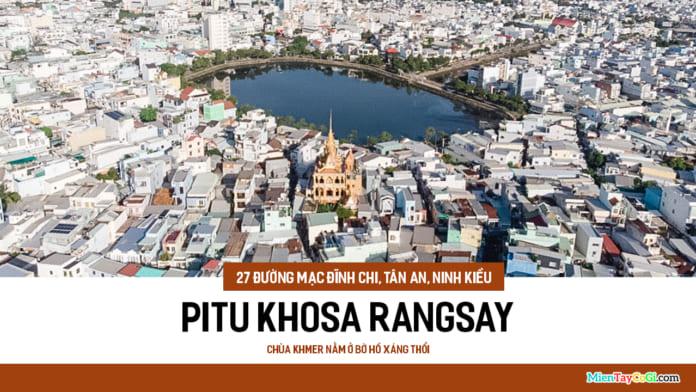Chùa Khmer Pitu Khosa Rangxay hồ Xáng Thổi