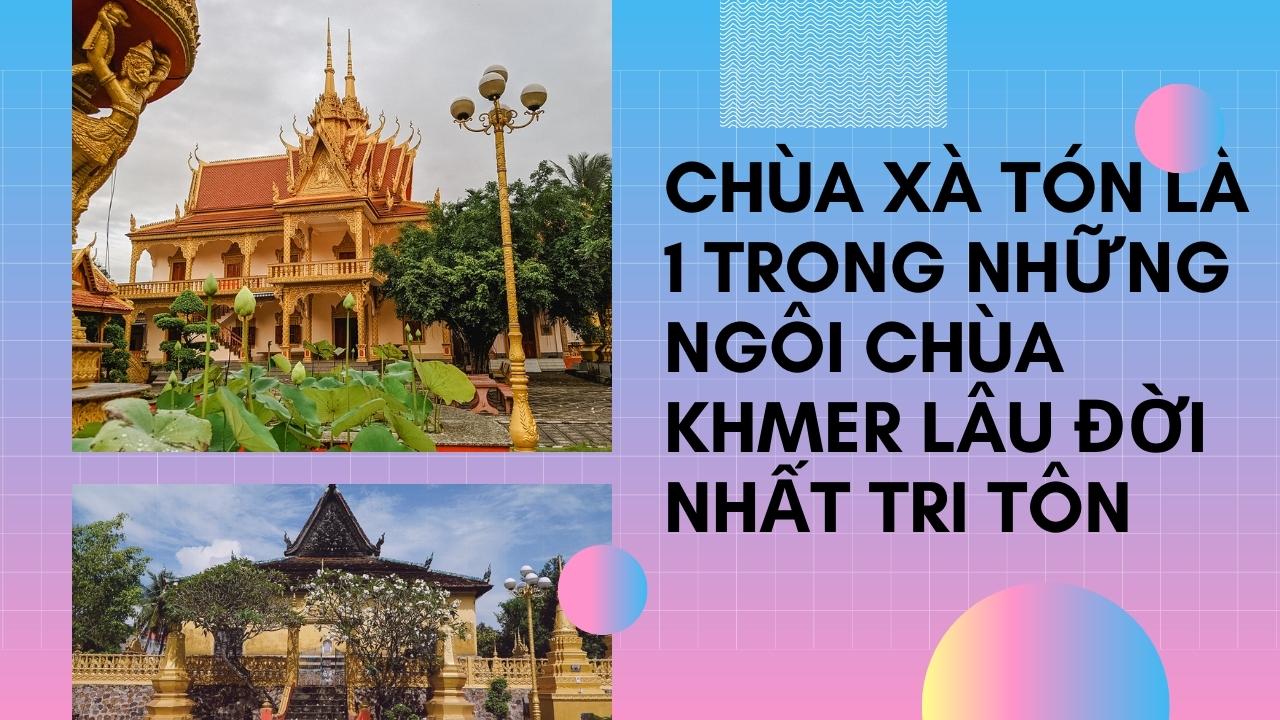 Quote chùa Xà Tón là một trong những chùa có lịch sử lâu đời nhất ở Tri Tôn