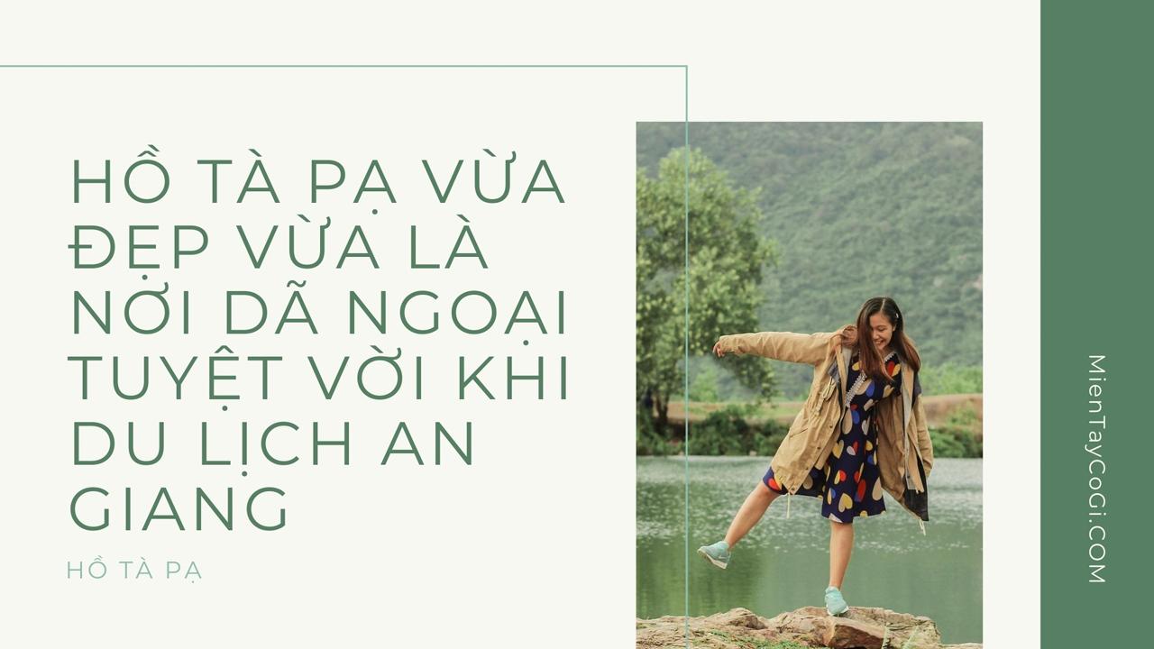 Quote hồ Tà Pạ có gì vui
