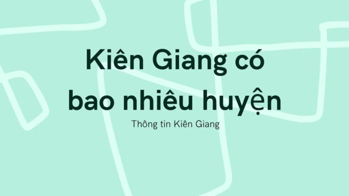 Kiên Giang có bao nhiêu huyện